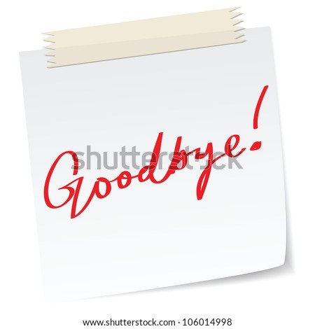 Goodbye message on a paper note, in handwriting message. - stock vector