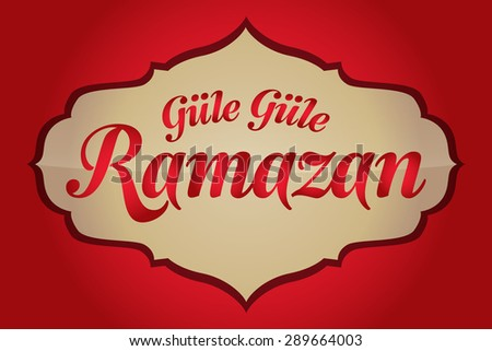 Goodbye ramadan turkish gule gule ramazan stock vector 2018 goodbye ramadan turkish gule gule ramazan greeting card holy month of muslim m4hsunfo