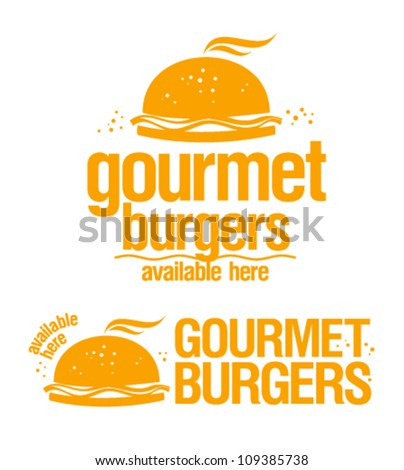 Gourmet burgers available here, vector signs. - stock vector