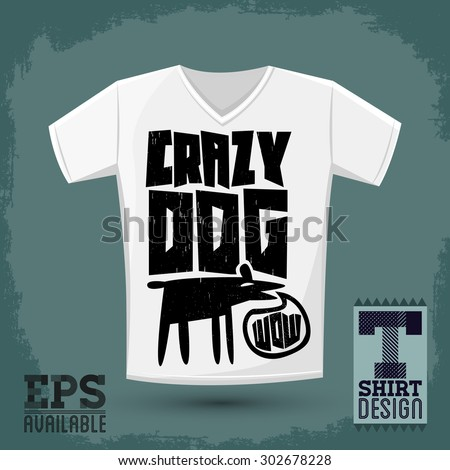 Graphic T-shirt design - crazy dog - vector Typographic Design - comic shirt graphic design - stock vector