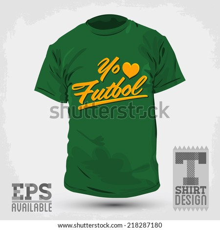 Graphic T- shirt design - Yo amo el Futbol - I Love Soccer - Football spanish text - Vector illustration - shirt print - stock vector