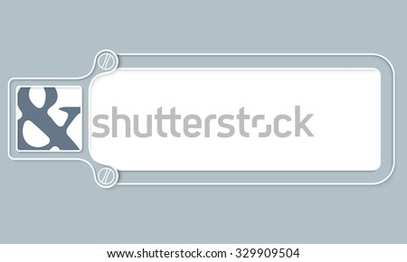 Gray box with white frame for your text and ampersand - stock vector