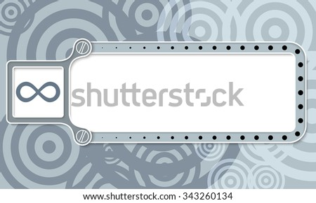 Gray box with white frame for your text and infinity symbol - stock vector