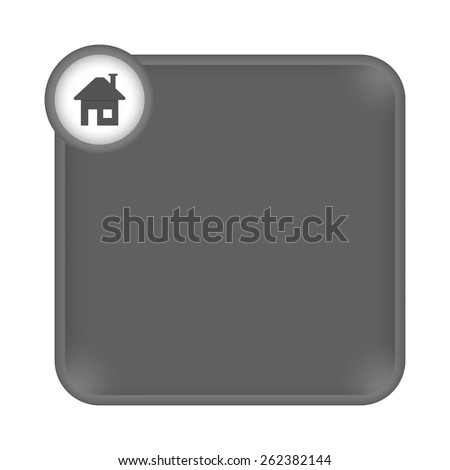 gray frame for any white text and home symbol - stock vector