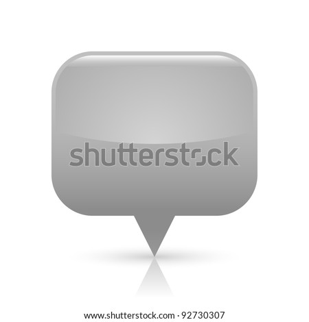 Gray glossy blank map pin icon web button. Rounded rectangle shape with gray shadow and reflection on white background. This vector illustration saved in 8 eps - stock vector