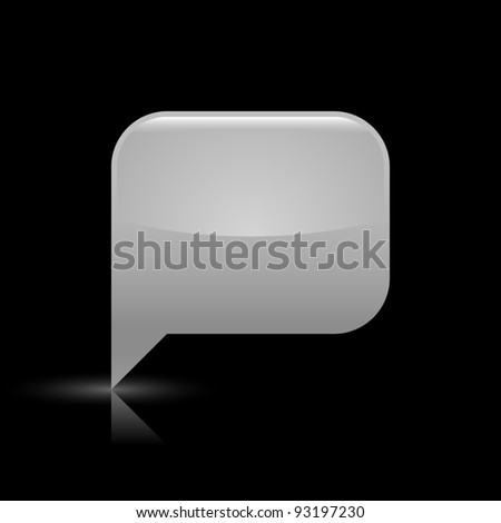 Gray glossy blank speech bubble web icon. Rounded rectangle shape button with glowing shadow and color reflection on black background. This vector illustration saved in file eps 8 - stock vector
