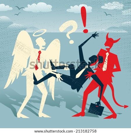 Great illustration of Retro styled Abstract Businessman who is caught in a titanic struggle between a Devil and an Angel fighting the battle of Good and Evil. - stock vector