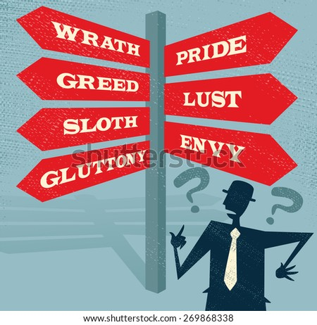 Great illustration of Retro styled Businessman at a Seven Deadly Sins Signpost with a selection of Characteristic related options and choices to make.  - stock vector