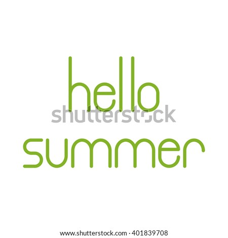 Green colored Hello summer lettering isolated on white background. Design element / greeting card template - stock vector