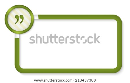 green frame for entering text with quotation mark - stock vector