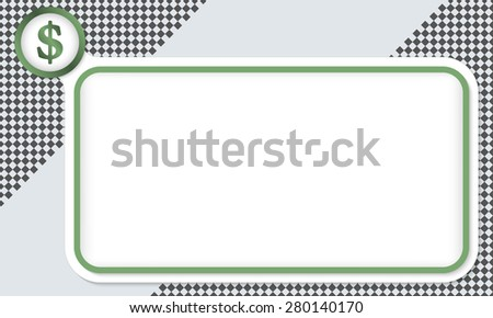 Green frame for your text and dollar symbol - stock vector