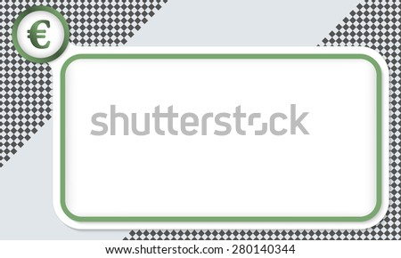 Green frame for your text and euro symbol - stock vector