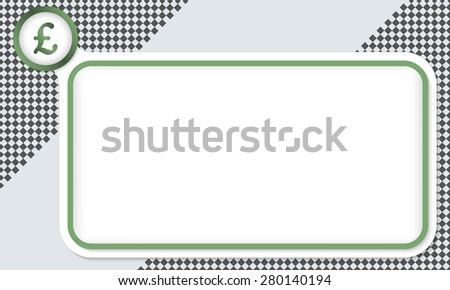 Green frame for your text and pound sterling symbol - stock vector