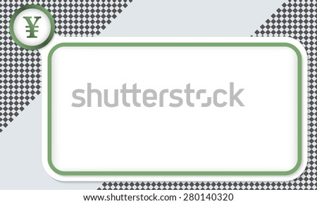 Green frame for your text and yen symbol - stock vector