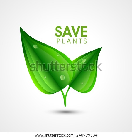 Green fresh leaves with water drop for Save Plants purpose on shiny white background. - stock vector
