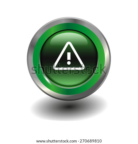 Green glossy button with metallic elements and white icon alert, vector design for website - stock vector