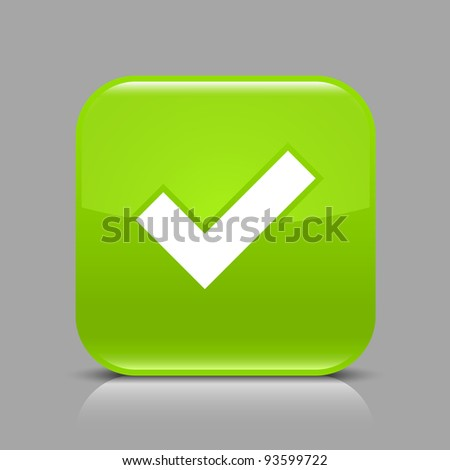 Green glossy web button with check mark sign. Rounded square shape icon with black shadow and light reflection on gray background. This vector saved in 8 eps. See more buttons in my gallery - stock vector