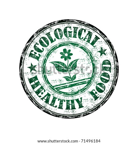 Green grunge rubber stamp with flower symbol and the text ecological healthy food written inside the stamp