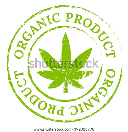 Green organic cannabis marijuana stamp. Cannabis product symbol, disstressed natural rubber stamp on white background. Sign of fresh and natural pot smoker's pleasure.