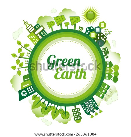 Green planet Earth concept. Sustainable green living around the globe. There are wind turbines, solar power generators, electric car, rain water tanks and recycle bin. - stock vector