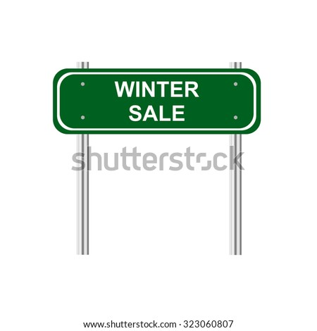 Green road sign Winter Sale