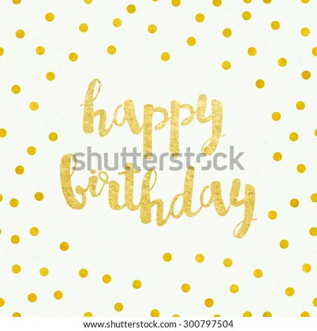 greeting card for birthday with pattern of gold foil confetti on watercolor background - stock vector
