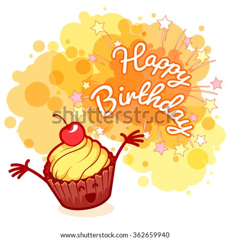 """Greeting card """"Happy Birthday"""" with very happy cupcake with cherry. Orange blobs on white background. Vector template greeting card. - stock vector"""