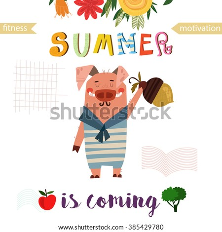 Greeting card with cute pig. Summer is coming -Fitness motivation. Good for sport motivation posters, sport editions, fitness club, magazines and websites. - stock vector