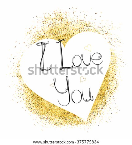 Greeting card with heart and letters I Love You on Gold glitter background. Vector illustration. - stock vector