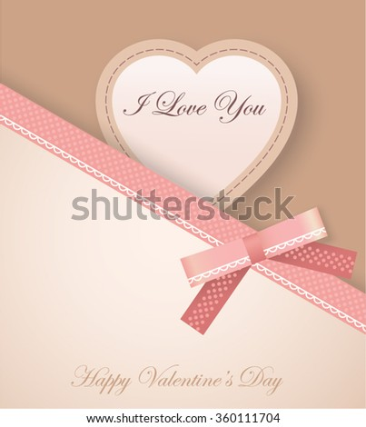 Greeting Card with Heart, Pink Bow, Ribbon and texts Happy Valentine's Day and I love you - stock vector