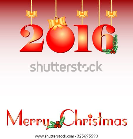 Greeting card with 2016 like balls for congratulations with Happy New Year and Merry Christmas in red colors. Vector illustration