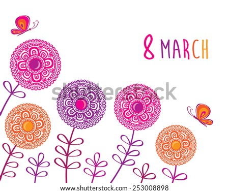 Greeting card with March 8. International Women's Day. Decorative spring flowers with butterfly. Vector illustration. - stock vector