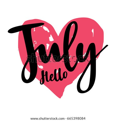 Beau Greeting Card With Phrase Hello July. Spot On The Background. Vector  Isolated Illustration: