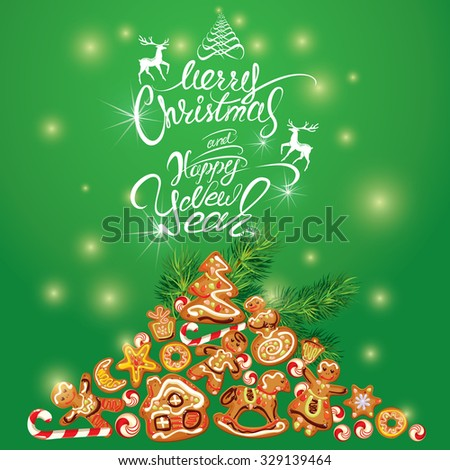 Greeting holiday Card of xmas gingerbread - cookies in angel, star, house, horse, reindeer and fir-tree branches. Hand written calligraphic text Merry Christmas and Happy New Year on green background.