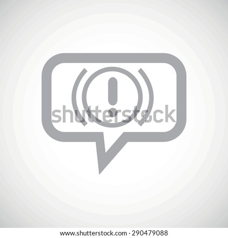 Grey image of alert sign in chat bubble, on white gradient background - stock vector