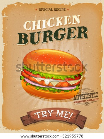 Grunge And Vintage Chicken Burger Poster/ Illustration of a design vintage and grunge textured poster, with fried chicken burger icon, for fast food snack and takeout menu - stock vector