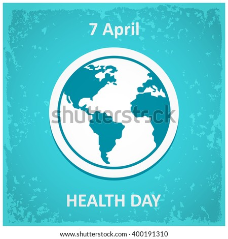 Grunge background with Globe. Creative World Health Day Greeting stock vector