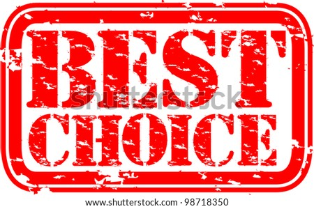 Grunge best choice rubber stamp, vector illustration