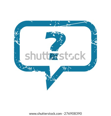Grunge blue icon with text bubble and question mark, isolated on white - stock vector