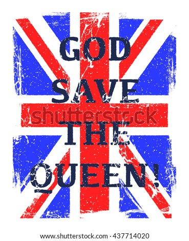 Grunge British flag with God Save the Queen lettering.Vector illustration