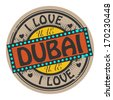 Grunge color stamp with text I Love Dubai inside, vector illustration - stock vector