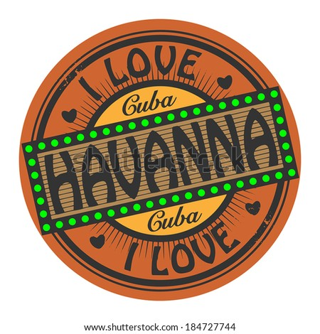 Grunge color stamp with text I Love Havanna inside, vector illustration - stock vector