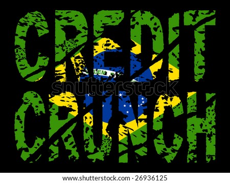 grunge Credit crunch text with Brazilian flag illustration