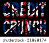 grunge Credit crunch text with British flag illustration - stock vector