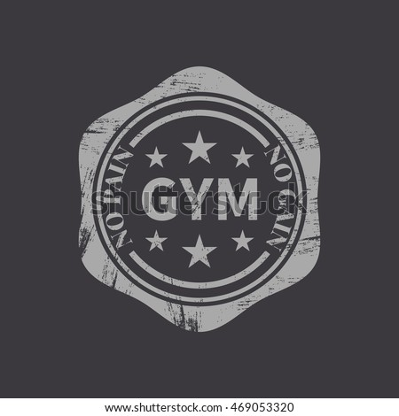 Grunge emblem, logo, label for a fitness club, a gym, a sports center in retro style, vector illustration.