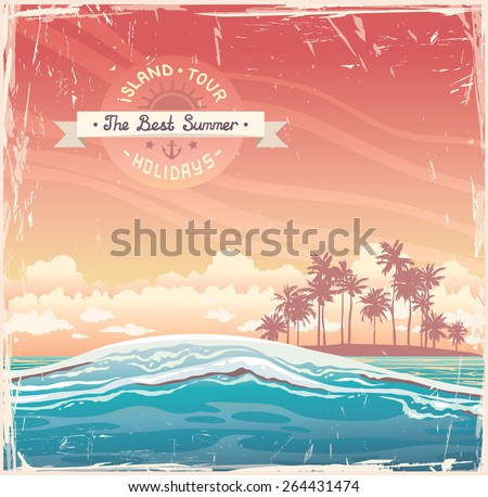Grunge holiday card - waves on a sea and island with palms. Vector summer illustration. - stock vector