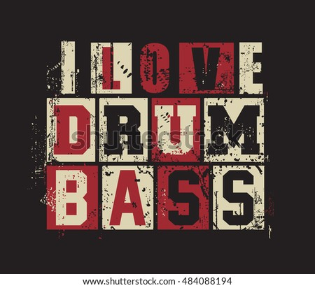 "Grunge letters ""I love Drum and Bass"". vector illustration,"