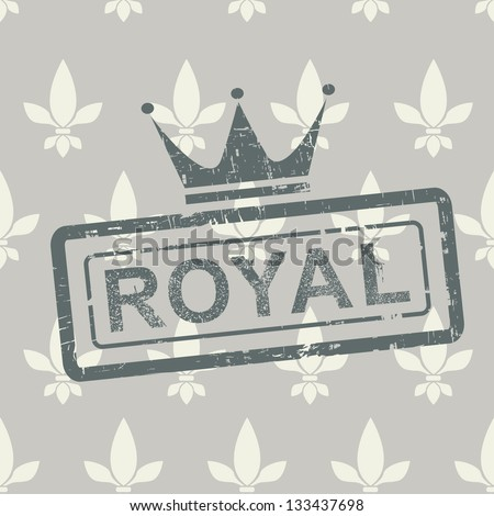 Grunge royal stamp on seamless background
