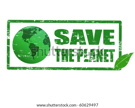Grunge rubber stamp with earth globe and the text Save the Planet inside, vector illustration