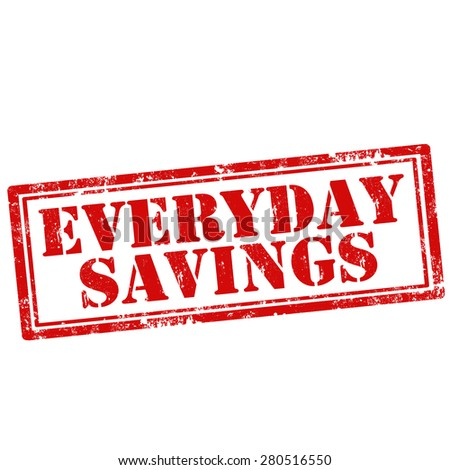 Grunge rubber stamp with text Everyday Savings,vector illustration - stock vector